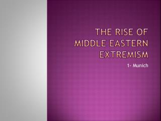 The Rise of Middle Eastern  Extremism