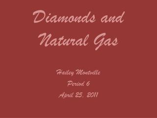 Diamonds and Natural Gas