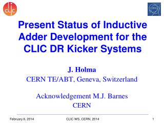 J. Holma CERN TE/ABT, Geneva, Switzerland Acknowledgement M.J. Barnes CERN