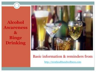 Alcohol Awareness & Binge  Drinking
