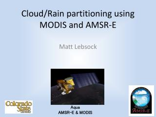 Cloud/Rain partitioning using MODIS and AMSR-E
