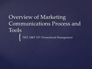 Overview  of Marketing Communications Process and Tools