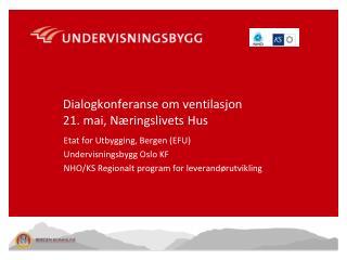 Dialogkonferanse om ventilasjon 21. mai, Næringslivets Hus