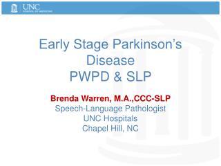 Early Stage Parkinson's Disease  PWPD & SLP