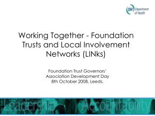 Working Together - Foundation Trusts and Local Involvement Networks (LINks)