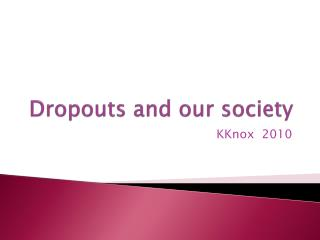 Dropouts and our society