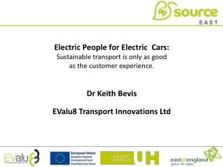 Electric People for Electric� Cars:  Sustainable transport is only as good