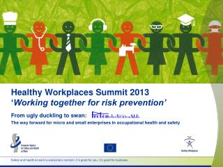 Healthy Workplaces Summit 2013 ' Working together for risk prevention'