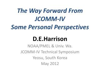 The Way Forward From  JCOMM-IV Some Personal Perspectives
