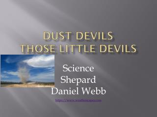 Dust Devils Those little devils