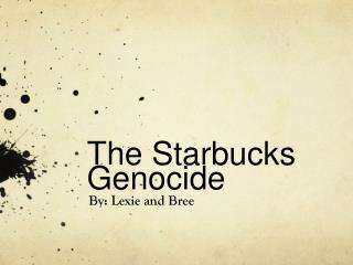 The Starbucks Genocide