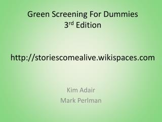 Green Screening For Dummies 3 rd  Edition  storiescomealive.wikispaces