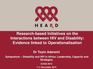 Dr Toyin Aderemi  Symposium – Disability and HIV in Africa: Leadership, Capacity and Strategies