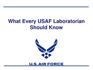 What Every USAF Laboratorian Should Know