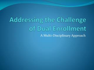 Addressing the Challenge of Dual Enrollment