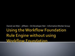 Using the Workflow Foundation Rule Engine without using Workflow Foundation