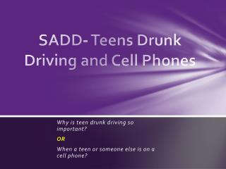 SADD- Teens Drunk Driving and Cell Phones