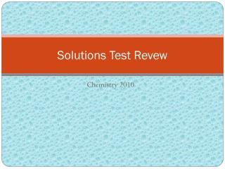 Solutions Test Revew