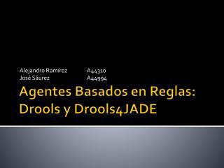Agentes Basados en Reglas:  Drools  y Drools4JADE