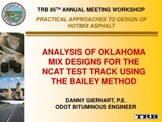 ANALYSIS OF OKLAHOMA MIX DESIGNS FOR THE NCAT TEST TRACK USING THE BAILEY METHOD