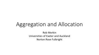 Aggregation and Allocation