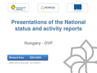 Presentations of the National status and activity reports