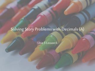 Solving Story Problems with Decimals (A)