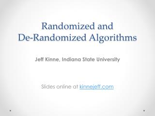 Randomized and  De-Randomized Algorithms
