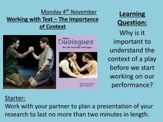 Monday 4 th  November Working with Text – The Importance of Context