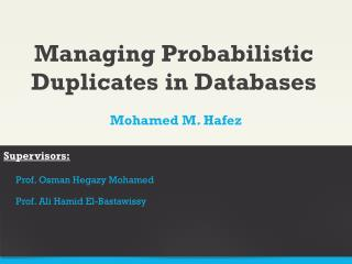 Managing Probabilistic Duplicates in Databases