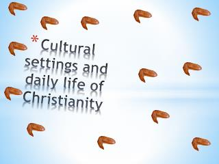 Cultural settings and daily life of Christianity