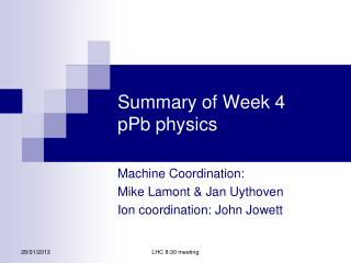 Summary of Week 4 pPb  physics