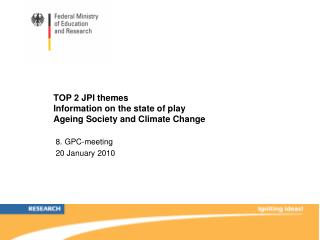 TOP 2 JPI themes  Information on the state of play  Ageing Society and Climate Change