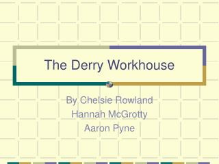 The Derry Workhouse