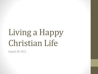 Living a Happy Christian Life