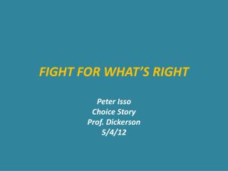 FIGHT FOR WHAT'S RIGHT