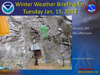 Winter Weather Briefing for Tuesday Jan,  15, 2013