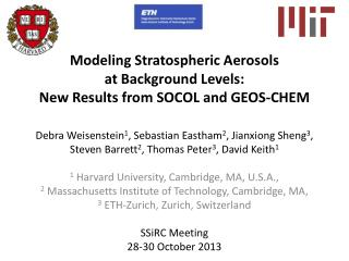 Modeling Stratospheric Aerosols  at  Background Levels: New Results from SOCOL and GEOS-CHEM