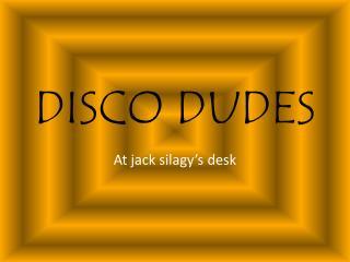 DISCO DUDES