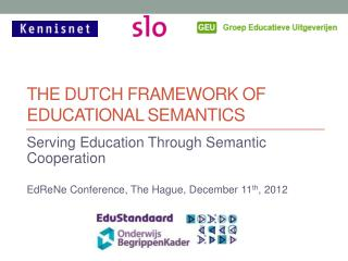 The  dutch  framework of educational semantics