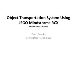 Object Transportation System Using LEGO  Mindstorms  RCX Term project for CSC714