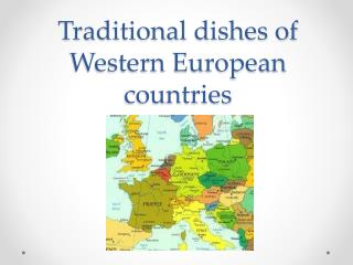 Traditional dishes  of Western European countries