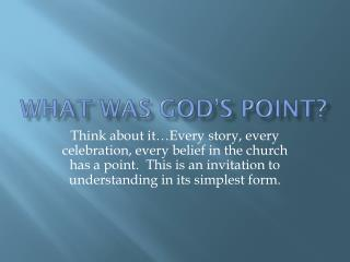 What was God's Point?