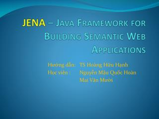 JENA  –  Java Framework for Building Semantic Web Applications