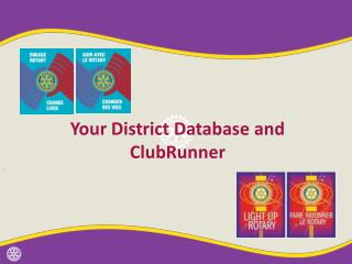 Your District Database and  ClubRunner