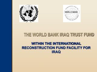 WITHIN THE INTERNATIONAL RECONSTRUCTION FUND FACILITY FOR IRAQ