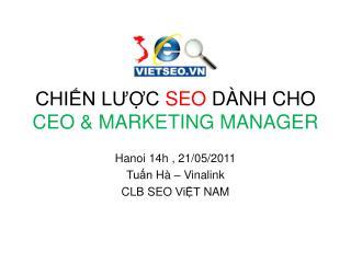 CHIẾN LƯỢC  SEO  DÀNH CHO  CEO & MARKETING MANAGER