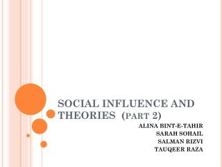 SOCIAL INFLUENCE AND  THEORIES  (part 2)