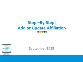 Step �By-Step:  Add or Update Affiliation