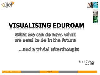 Visualising eduroam